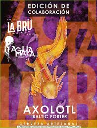 axoltl baltic porter: Agua Mala and La Bru